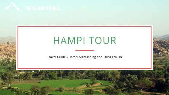 An All-Encompassing Hampi Tour Guide