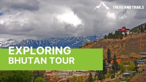 Discover Hidden Treasures By Planning Bhutan Tour